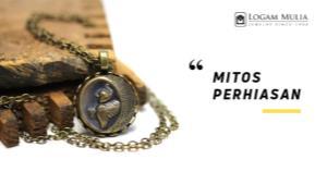 Mitos Perhiasan yang Wajib Diketahui